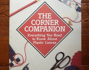 Leisure Arts The Corner Companion Plastic Canvas Instructional Book/ Everything You Need to Know about Plastic Canvas Guide
