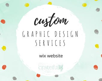 Wix Website Design- Custom Graphic Design Services- Digital