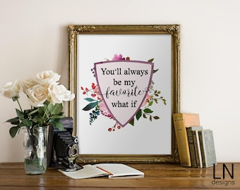 Instant 'You'll always be my favorite what if' Printable Art 8x10 Home Decor Encouragement Miscarriage Watercolor Florals