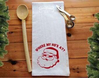 Where My Ho's At Flour Sack Towel | Santa Towel | Christmas Party | White Elephant Gift | Naughty Santa | Stocking Stuffer | Christmas Towel