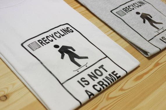 "T-Shirt 7PLIS ""recycling is not a crime"""
