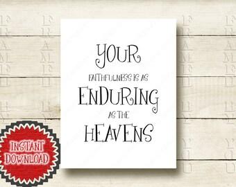 Bible Verse Inspirational Religious Print Your Faithfulness Is As Enduring Christian Home Decor Psalm 89:2 Printable Scripture Art 4017D