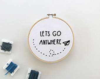 Embroidery // Lets Go // Travel