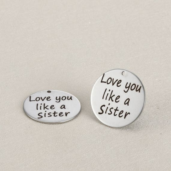 Love You Sis Hawa: Stainless Steel Love You Like A Sister Round Charm