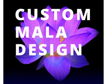 Custom Mala Beads /  Design Your Own mala Necklace or Bracelet / Have a Mala Custom Made The Way You Want