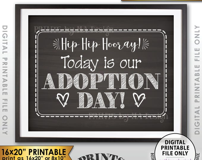 "Adoption Day Sign, Today is Our Adoption Day Photo Prop, We're Getting Adopted, Chalkboard Style PRINTABLE 8x10/16x20"" Instant Download Sign"