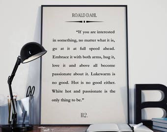 Etonnant Roald Dahl Quote Passionate Is The Only Thing To Be Quotation Book Quote  Wall Art Book