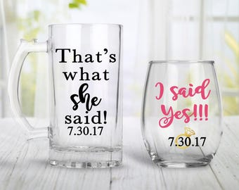 Engagement Gift For Couples, Engagement Wine Glass, Engagement Beer Mug, Custom Mug, Custom Wine Glass,  Thats What She Said, I said Yes