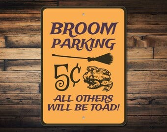 Broom Parking Sign, Witch Broom Decor, Halloween Sign, Toad Sign, Witch Gift, Broom Sign, Halloween Parking Sign, Quality Metal ENS1002974