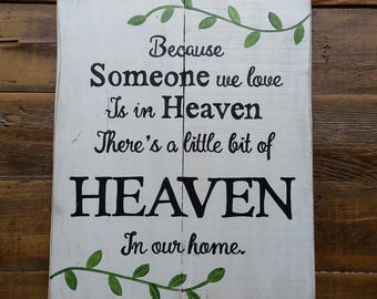 Gift, Because someone we love is in Heaven, memory decor, rustic decor, religious signs