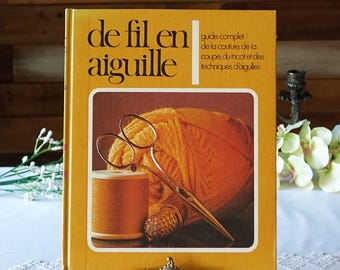 French craft book - De Fil en Aiguille - volume 1 - Sewing, cutting, knitting and needle techniques guide - vintage DIY Crafts book - 1970s