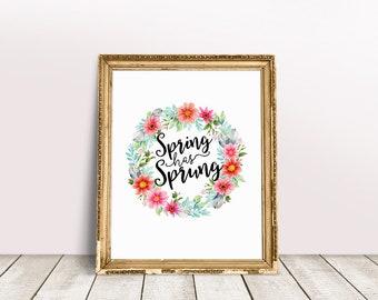 Spring Has Sprung | Flower Art, Floral Wall Art, Spring Printable, Watercolor Floral, Nursery Wall Art, Immediate Download, Printable Poster