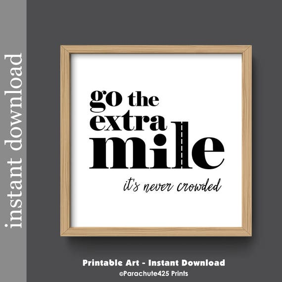 Motivational quote printable wall art go the extra mile for Inspirational items for office