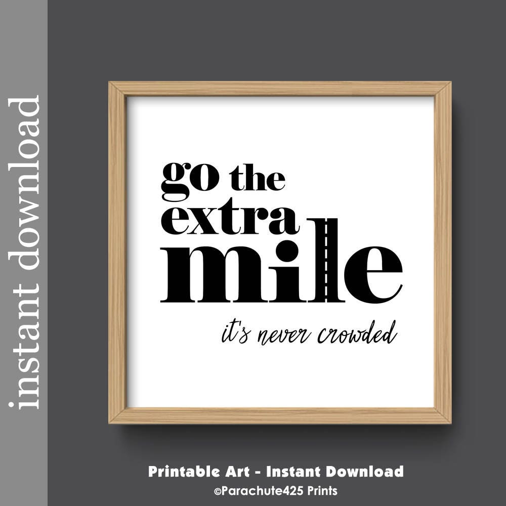 motivational quote printable wall art go the extra mile. Black Bedroom Furniture Sets. Home Design Ideas