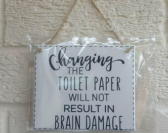 BATHROOM RULES - Changing The Toilet paper Will Not Result In Brain Damage - Funny bathroom sign wooden Sign Plaque New Home gift House Gift