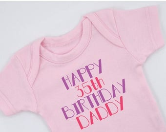 LATE SHIP SALE Happy Birthday Daddy Baby Bodysuit, New Dad Birthday Gift, Customized With His Age, Birthday Gift For Dad, Newborn to 12-18 m