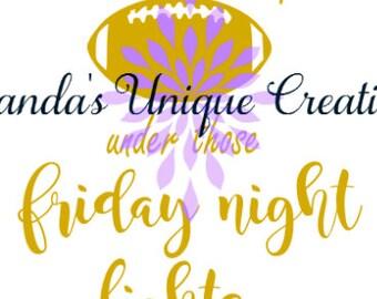 Saturday Nights Under Those Friday Night Lights SVG FILE