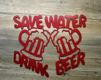 Save Water, Drink Beer Sign