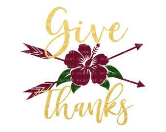 Give Thanks SVG File, Fall Cut File, Thanksgiving SVG File, SVG Cut File, Tribal Arrow Cut File, Cricut, Silhouette, Thanksgiving, Floral