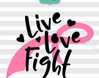 Live, Love, Fight svg, cancer svg, breast cancer svg, breast cancer, pink ribbon svg, ribbon svg, fight cancer svg, svg file, awareness  ca2