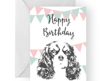 King Charles  blank birthday card- Spaniel greeting card, dog card, Cavalier birthday card, cute dog birthday card, Birthday card