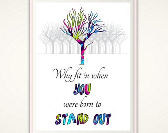 Why Fit In When You Were Born To Stand Out - Why Fit In Poster, Why Fit In Print, INSTANT Download, Printable, Inspirational Quote, Tree Art