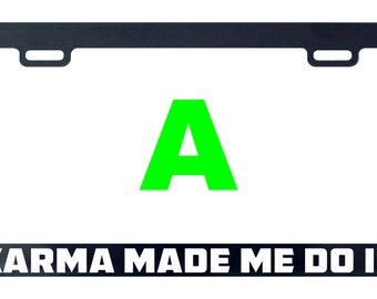 karma made me do it license plate frame tag holder decal sticker