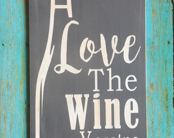 "Wood sign - ""Love the wine your with"""