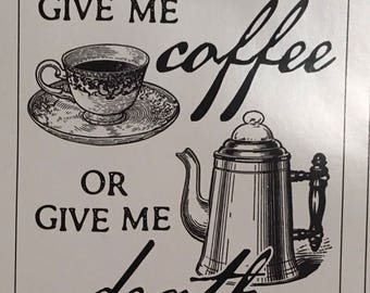 Give Me Coffee or Give Me Death - coffee lover bumper sticker decal