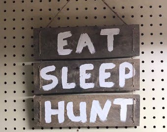 Eat Sleep Hunt Man Cave Sign