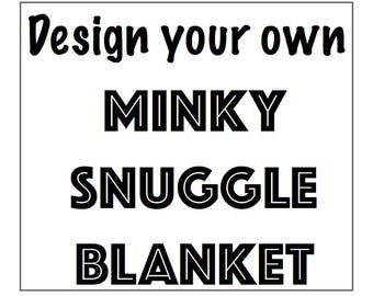 Design your own Minky Snuggle Blanket
