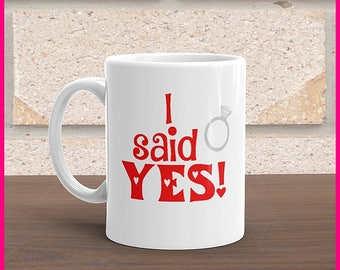 I/She Said Yes Coffee Mugs