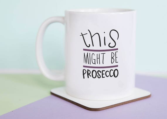 This Might Be Prosecco Coffee Mug with gift box