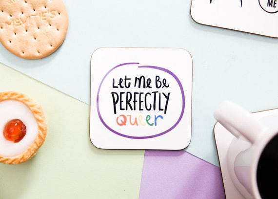 Let me be perfectly queer, Coaster, funny coaster, gift for her, gift for friend, funny gift, pun