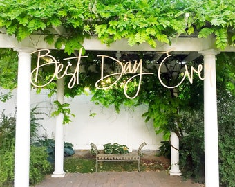 Best Day Ever/ Wedding Signs