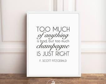F. Scott Fitzgerald Quote, Too Much Champagne, Instant Download, Minimalist, Modern, printable poster, digital download, f. scott fitzgerald