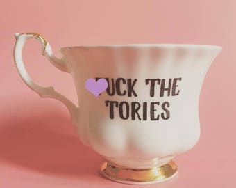 F*ck The Tories | Swear Teacup | Funny Rude Insult Obscenity Profanity | Unique Gift Idea
