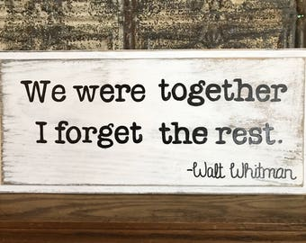Walt Whitman We Were Together Sign