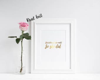 She believed she could so she did **REAL** Foil Print