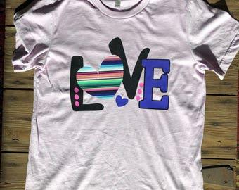 Love serape tshirt