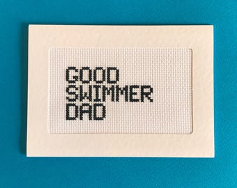 Good swimmer Dad crossed stitched card - funny dad card - subversive greeting card - fun cheeky card - humorous greeting card