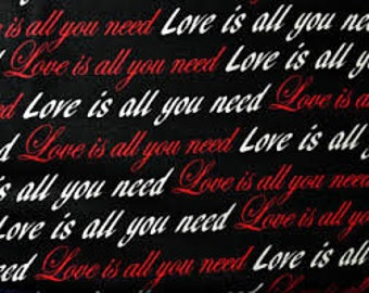 """Love is All you Need fabric, Valentines day fabric, Juvenile print, novelty cotton, Beatles fabric, 45"""" wide, 100% cotton - By the half yard"""