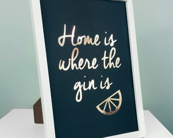 A4 Gin Wall Print - Home Is Where The Gin Is Quote Print - Gin Art - Gin Picture - Gin Poster - Gin Home Decor - Gin Kitchen Print