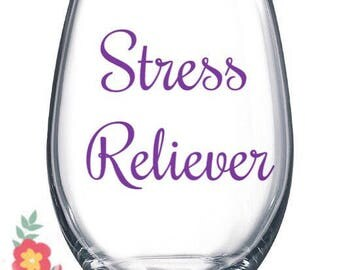 Stress relief gift , wine glass with sayings , stemless wine glass funny , wine gifts for women , teacher gift ideas , new mom gift , wine