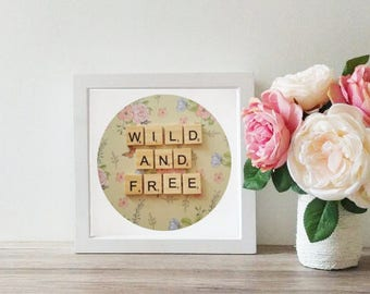 Wild and free - Scrabble art - Floral print - Scrabble letter frame - Gift for her - Vintage home decor - Handmade home decor - Personalised