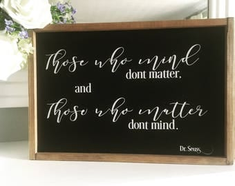 Wooden farmhouse shabby sign mind matter dr. Suess quotes