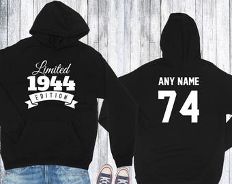 1944 Birthday Hoodie 74 Limited Edition Birthday Hoodie 74th Birthday Gift for Him Celebration Gift for Her Hoodie Birthday Gift 1944