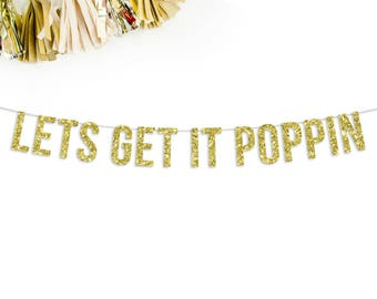 Let's Get It Poppin' Glitter Party Banner | baby shower | party banner | popcorn bar | bachelorette party | birthday party |