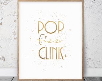 Pop Fizz Clink Bar Wall Decor, Kitchen Print, Pop Fizz Printable, Dining Room Decor Gold Quote Art Party Decor Champagne Print Wedding Signs