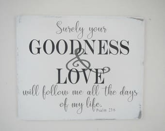 Religious Sign/Goodness And Love Sign/Inspirational Sign/Hand Painted Distressed Scripture Sign